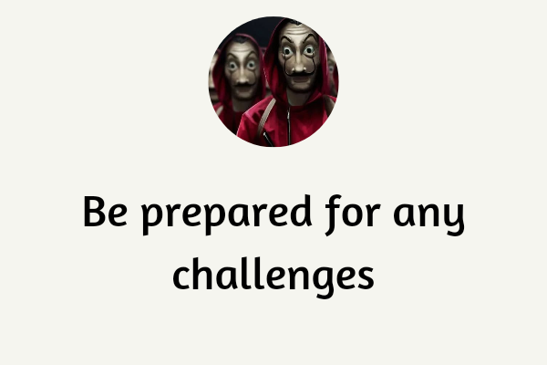 be prepared for challange