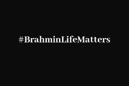 क्या अब #BrahminLifematters ट्रेंड करेगा ?
